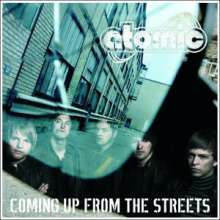 Atomic: Coming Up From The Streets, LP