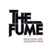 The Fume: Rock 'n' Roll Ain't A Seasonal Thing, LP