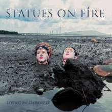 Statues On Fire: Living In Darkness, LP