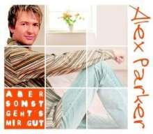 Alex Parker: Aber sonst geht's mir gut, Maxi-CD