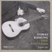Tobias Kassung - Five Centuries of Guitar Music, CD