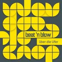 Beat'n Blow: Über die Ufer, CD