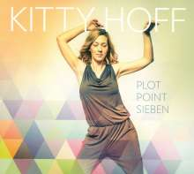 Kitty Hoff (geb. 1972): Plot Point Sieben, CD