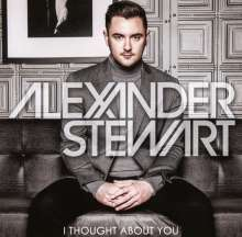 Alexander Stewart (geb. 1987): I Thought About You, CD