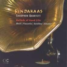 Pindakaas Saxophon Quartett - Ballads of Good Life, CD