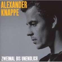 Alexander Knappe: Zweimal bis unendlich, CD