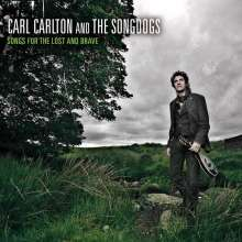 Carl Carlton & The Songdogs: Songs For The Lost And Brave, CD