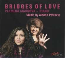 """Albena Petrovic-Vratchanska (geb. 1965): Klavierwerke """"Bridges of Love"""", CD"""