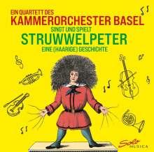 Ein Quartett des Kammerorchester Basel singt und spielt Struwwelpeter (Normalversion im Jewel Case), CD