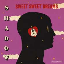 Shadow: Sweet Sweet Dreams (180g), LP