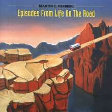 Martin C. Herberg: Episodes From Life On The Road, CD