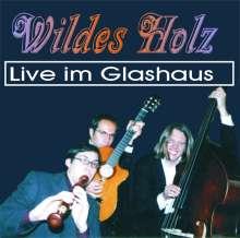 Wildes Holz: Live im Glashaus 2002, CD