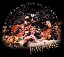 Wildes Holz: Wilder die Flöten..., CD