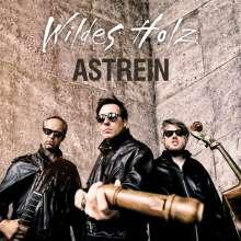 Wildes Holz: Astrein, CD