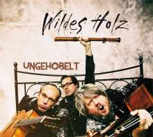 Wildes Holz: Ungehobelt, CD