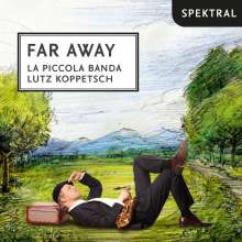 Lutz Koppetsch & La Piccola Banda - Far Away, CD