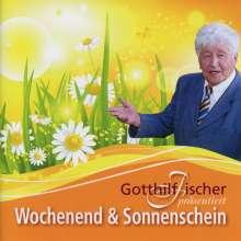 Gotthilf Fischer: Wochenend und Sonnenschein, CD
