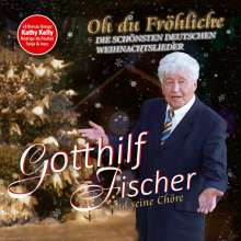 Gotthilf Fischer: Oh du Fröhliche, CD