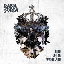 Rabia Sorda: King Of The Wasteland (Limited & Numbered Edition), Maxi-CD
