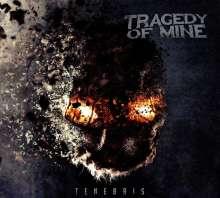 Tragedy Of Mine: Tenebris, CD