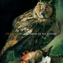 TV Smith: In The Arms Of My Enemy, CD
