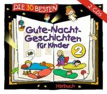 Die 30 besten Gute-Nacht-Geschichten für Kinder 2, 2 CDs