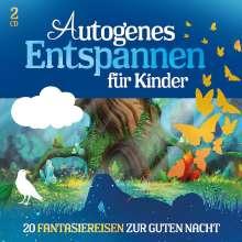 Autogenes Entspannen Für Kinder - 20 Fantasiereise, 2 CDs
