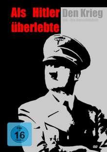 Als Hitler den Krieg überlebte, DVD