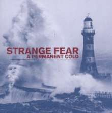 Strange fear: A permanent cold, CD