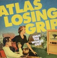 Atlas Losing Grip: Shut The World Out, CD