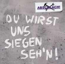 Abschlach!: Du wirst uns siegen seh'n!, CD