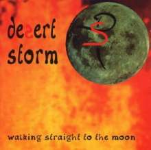 Desert Storm: Walking Straight To The Moon, CD