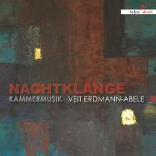 "Veit Erdmann-Abele (geb. 1944): Kammermusik - ""Nachtkläge"", CD"