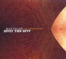 Max Tiller & His Five Senses: Spot The Spit, CD