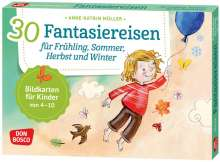 Anne-Katrin Müller: 30 Fantasiereisen für Frühling, Sommer, Herbst und Winter., Diverse