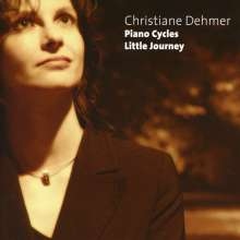 Christiane Dehmer: Piano Cycles / Little Journey, CD
