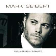 Mark Seibert: Musical: Musicalballads-Unplugged, CD