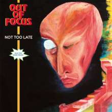 Out Of Focus: Not Too Late (+2 Bonustracks), LP