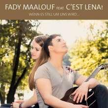 Fady Maalouf feat. C'est Lena!: Wenn es still um uns wird..., Maxi-CD