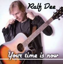 Ralf Dee: Your Time Is Now, CD