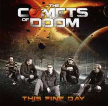 Comets Of Doom: This Fine Day, CD