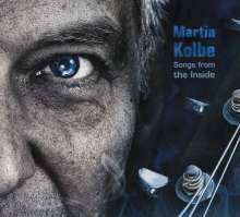 Martin Kolbe: Songs From The Inside, CD
