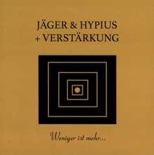Jäger & Hypius + Verstärkung: Weniger ist mehr..., CD