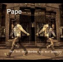 Pape: Das hat der Norden aus mir gemacht, CD