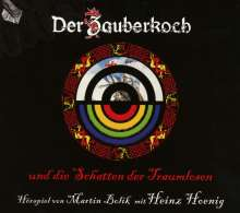 Martin Bolik: Der Zauberkoch und die Schatten der Traumlosen, 3 CDs