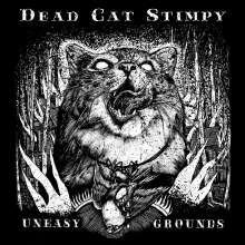 Dead Cat Stimpy: Uneasy Grounds (mono), 1 LP und 1 CD