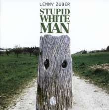 Lenny Zuber: Stupid White Man, CD