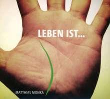 Matthias Monka: Leben ist..., CD