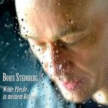 Boris Steinberg: Wilde Pferde...in meinem Körper, CD