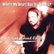 Grayhound O. C.D.: Where My Heart Has Its Home Ep, CD